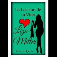 La Lección De Tu Vida I - Liza Miller
